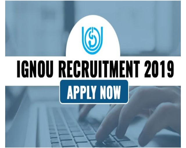 IGNOU Recruitment 2019: New vacancies released for Graduate candidates; apply for salary upto 50,000 per month