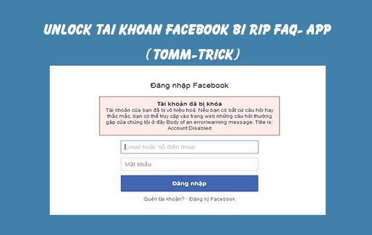 Unlock Tài Khoản Facebook bị RIP FAQ+APP