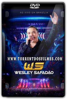 Baixar DVD Wesley Safadão | Ao Vivo em Brasília (2015)