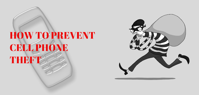 4 Essential Tips on How to Prevent Cell Phone Theft