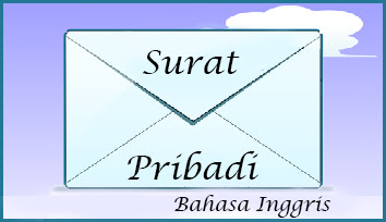 Surat ialah sarana atau media telekomunikasi menggunakan kertas yang sampai sekarang masih 8 Contoh Surat Pribadi (Informal) Dalam Bahasa Inggris Beserta Artinya