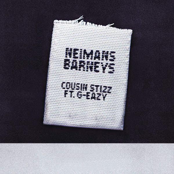Cousin Stizz - Neimans Barneys (feat. G-Eazy) - Single Cover