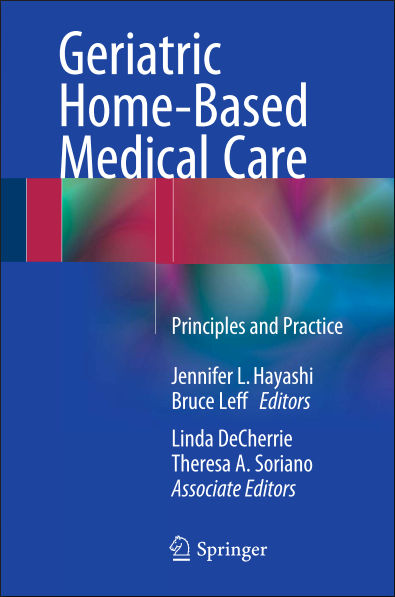 Geriatric Home-Based Medical Care-Principles and Practice (Jan 10, 2016)