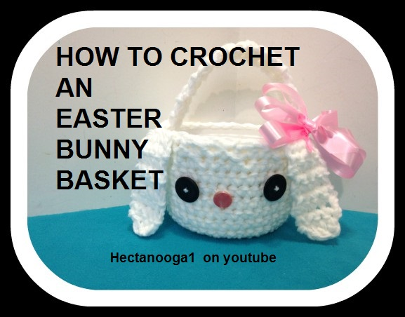 0473032c2 HECTANOOGA PATTERNS: 2176- FREE Crochet Pattern- Easter Bunny Basket