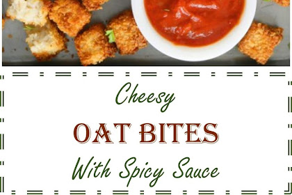 ★★★★★ 2197 Reviews: My BEST #Recipes >> Cheesy #Oat Bites with spicy Sauce