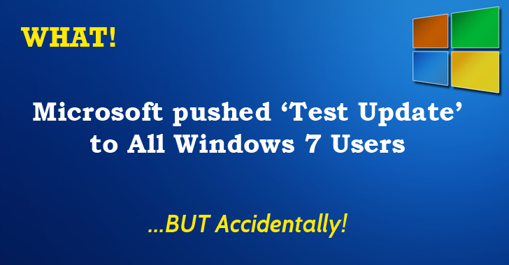 Microsoft 'Accidentally' pushed 'Test patch' Update to All Windows 7 Users