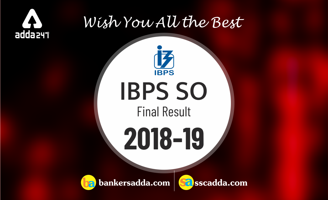 IBPS SO Final Cut-Off 2018-19: Check Here