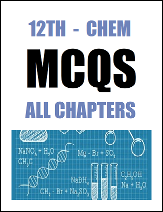 12th Class Chemistry MCQs of All Chapters in Pdf