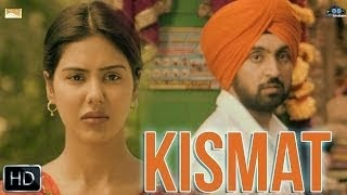 KISMAT SONG LYRICS & VIDEO | PUNJAB 1984 | DILJIT DOSANJH | KIRRON KHER | SONAM BAJWA