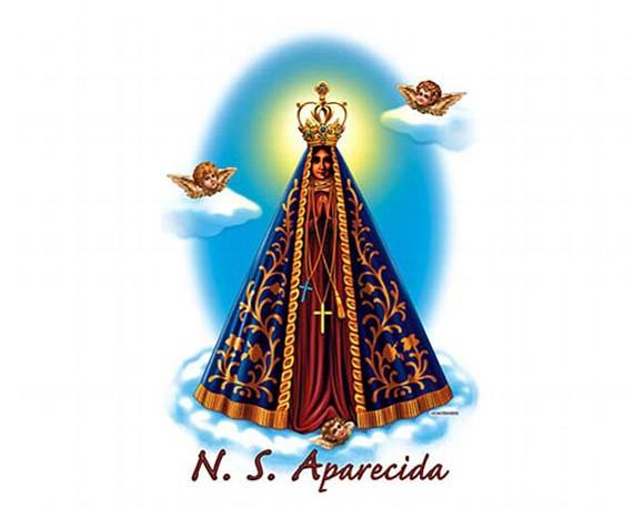 Festa De Nossa Senhora Aparecida: NOSSA SENHORA APARECIDA, PADROEIRA E RAINHA DO BRASIL