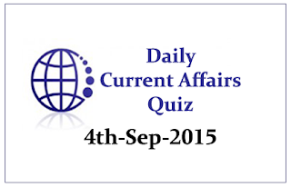 Current Affairs Quiz- 4th September 2015