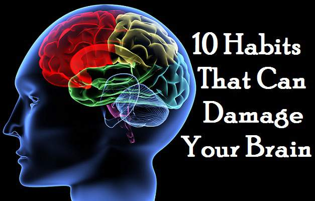 10 Things That Have a Damaging Effect on the Brain