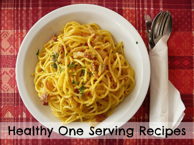 One Serving Recipes For Singles! #healthymeals