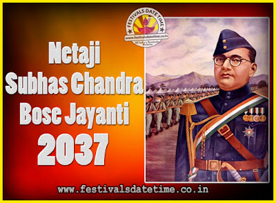 2037 Netaji Subhas Chandra Bose Jayanti Date, 2037 Subhas Chandra Bose Jayanti Calendar