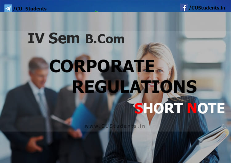 IV Sem B Com Corporate Regulations - Short note