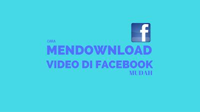 Tutorial Gampang Download Video di Facebook 2