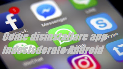 Come rimuovere app indesiderate apparato Android: TUTORIAL