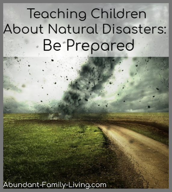 Teaching Children About Natural Disasters:  Be Prepared