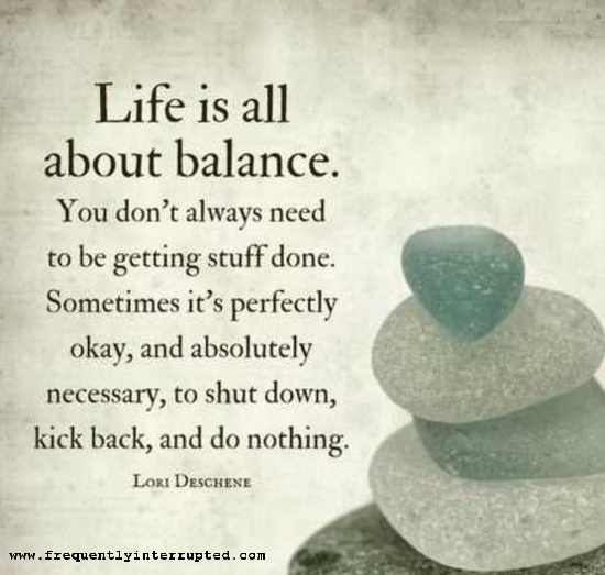 Frequently Interrupted: Life Is All About Balance