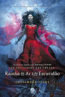 RAINHA DO AR E DA ESCURIDÃO (OS ARTIFÍCIOS DAS TREVAS #3) - CASSANDRA CLARE