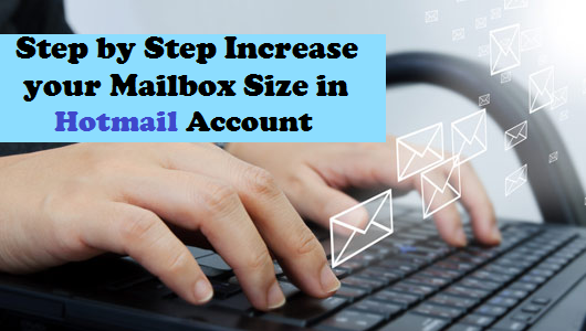 Increase Hotmail Mailbox Size