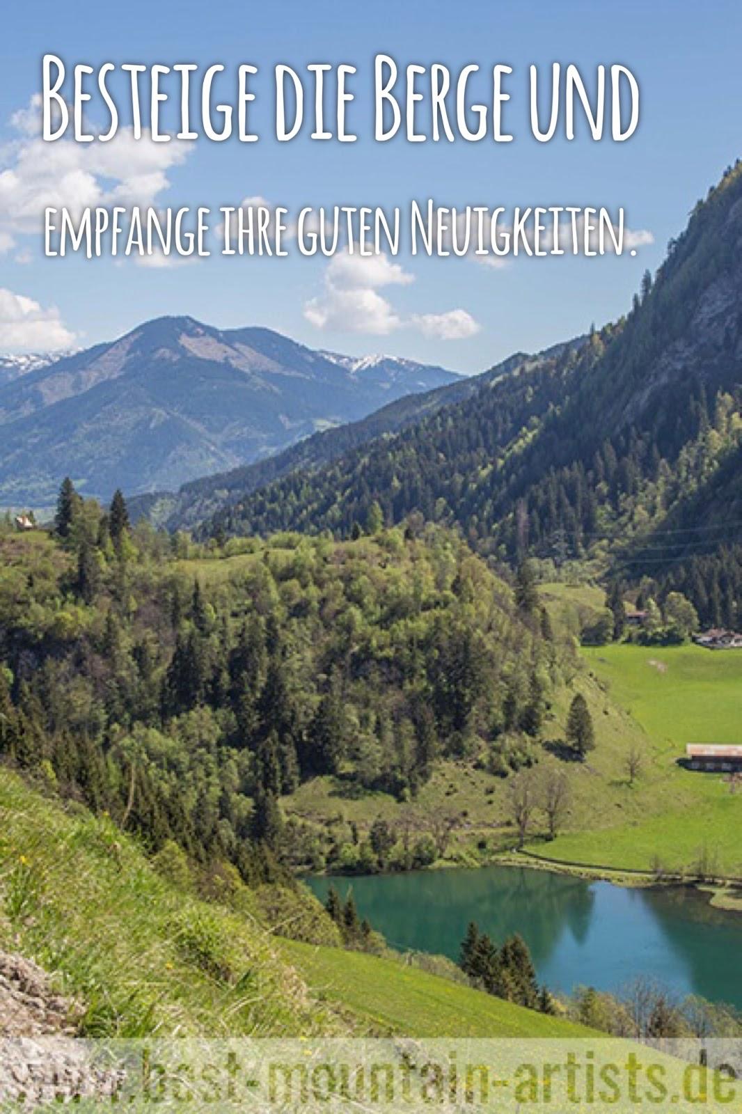 """""""Besteige die Berge und empfange ihre guten Neuigkeiten."""", John Muir"""