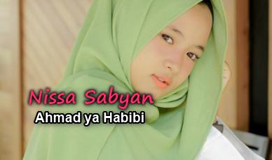 Download Lagu Nissa Sabyan - Ahmad Ya Habibi Mp3,Nissa Sabyan, Lagu Religi, Lagu Sholawat, 2018