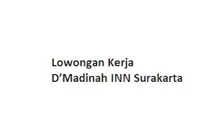 Lowongan Kerja D'Madinah INN Surakarta