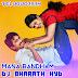 MANA BANDHAM - DJ BHARATH HYD