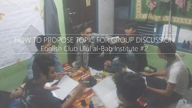 Cara Mengusulkan Topik Diskusi Dalam Bahasa Inggris - English Club Ulul al-Bab Institute #2