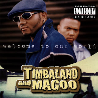 Timbaland & Magoo - Welcome To Our World (1997)