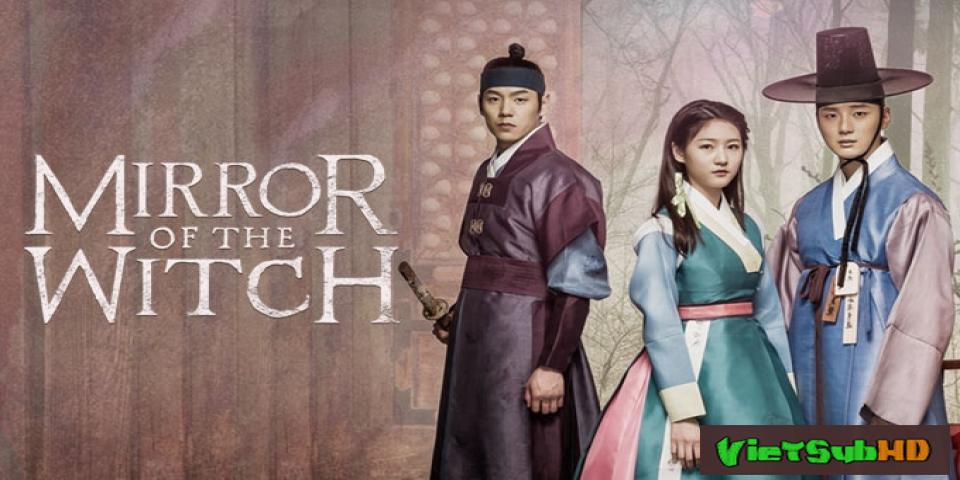 Phim Phù Thủy Trong Gương Hoàn Tất (20/20) VietSub HD | Mirror Of The Witch 2016