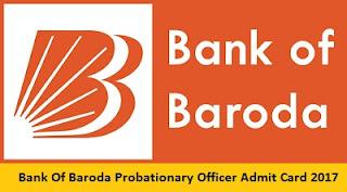Bank Of Baroda Probationary Officer Admit Card 2017