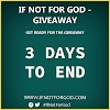 DAY 7: IF NOT FOR GOD GIVEAWAY