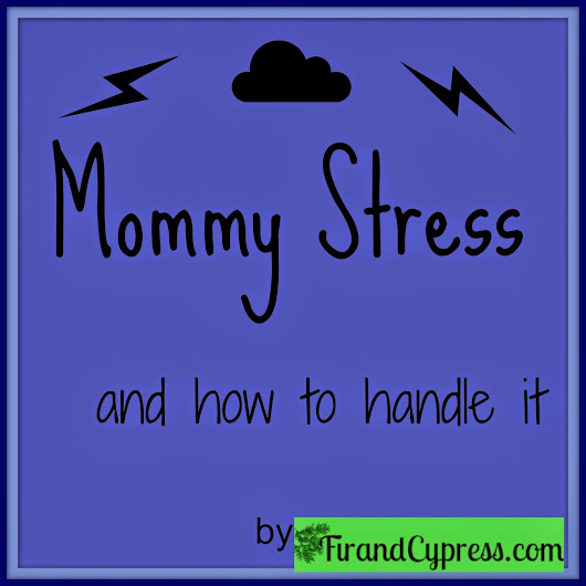 Mommy Stress And How To Handle It
