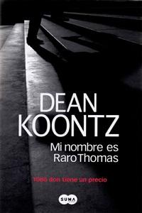 Crítica de Mi nombre es Raro Thomas, de Dean Koontz