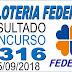 Resultado da Loteria Federal concurso 5316 (05/09/2018)
