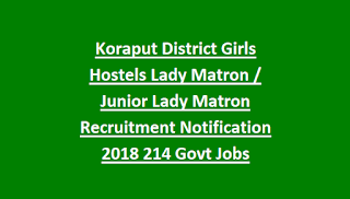 Koraput District Girls Hostels Lady Matron, Junior Lady Matron Recruitment Notification 2018 214 Govt Jobs