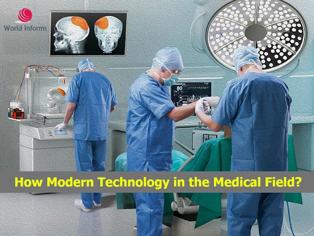 How Modern Technology in the Medical Field?