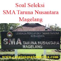 Kumpulan Soal Seleksi (Tes) SMA Taruna Negara Magelang