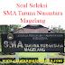Soal Seleksi (Tes) SMA Taruna Nusantara Magelang