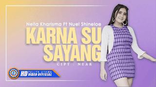 Lirik Lagu Karna Su Sayang - Nella Kharisma