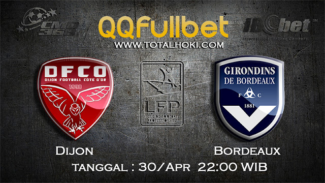 PREDIKSIBOLA - PREDIKSI TARUHAN DIJON VS BORDEAUX 30 APRIL 2017 (LIGUE 1)