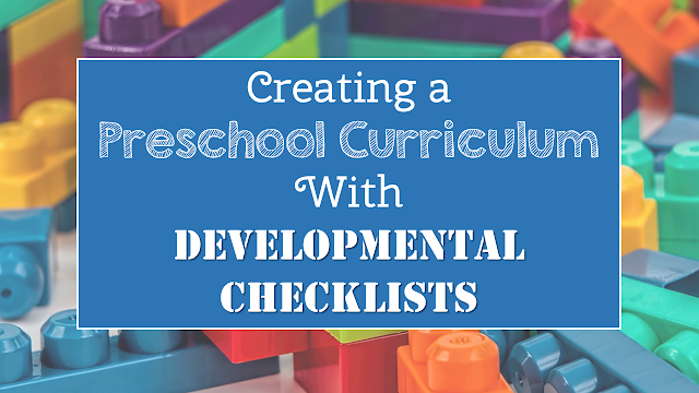 Creating a Preschool Curriculum with Developmental Checklists