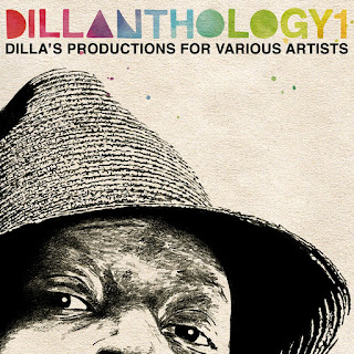 Dillanthology 1: Dilla's Productions For Various Artists (2009)