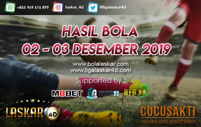 HASIL BOLA JITU TANGGAL  02 – 03 Desember 2019