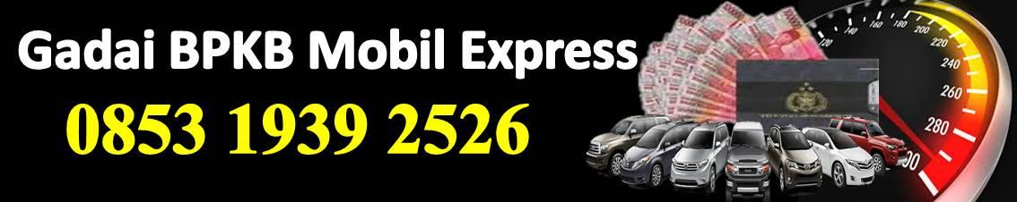 Gadai BPKB Mobil Express | Pinjaman Dana Tunai Jaminan ...