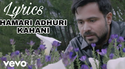 HAMARI ADHURI KAHANI   SONG LYRICS