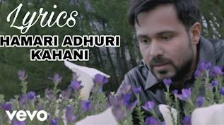 Hamari Adhuri Kahani Lyrics Song - Arijit Singh