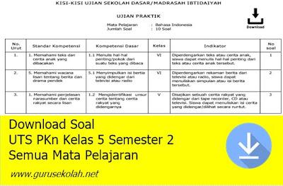 Download Soal UTS PKn Kelas 5 Semester 2 Semua Mata Pelajaran